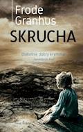 Skrucha - Frode Granhus - ebook