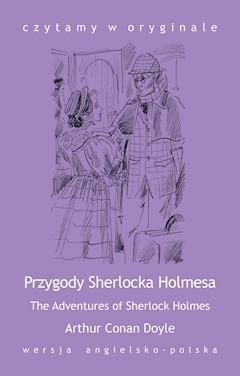 """The Adventures of Sherlock Holmes / Przygody Sherlocka Holmesa"" - Arthur Conan Doyle - ebook"