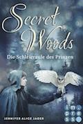 Secret Woods 2: Die Schleiereule des Prinzen (Märchenadaption von »Brüderchen und Schwesterchen«) - Jennifer Alice Jager - E-Book