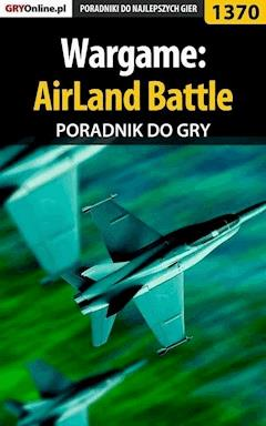 "Wargame: AirLand Battle - poradnik do gry - Hubert ""Hubertura"" Mitura - ebook"