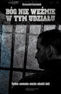 Bóg nie weźmie w tym udziału - Krzysztof Koziołek - ebook