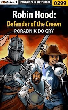 "Robin Hood: Defender of the Crown - poradnik do gry - Piotr ""Ziuziek"" Deja - ebook"