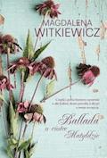 Ballada o ciotce Matyldzie - Magdalena Witkiewicz - ebook