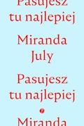 Pasujesz tu najlepiej - Miranda July - ebook