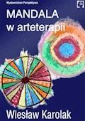 Mandala w arteterapii - Wiesław Karolak - ebook