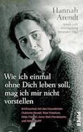 Wie ich einmal ohne Dich leben soll, mag ich mir nicht vorstellen - Hannah Arendt - E-Book
