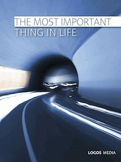 The Most Important Thing in Life - LOGOS MEDIA - ebook