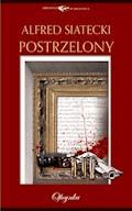 Postrzelony - Alfred Siatecki - ebook