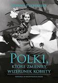 Polki, które zmieniły wizerunek kobiety - Joanna Puchalska - ebook