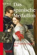 Das spanische Medaillon - Tom Wolf - E-Book