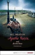 Agatha Raisin und die tote Hexe - M. C. Beaton - E-Book