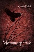 Metamorphose - Katrin Fölck - E-Book