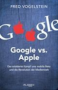 Google vs. Apple - Fred Vogelstein - E-Book