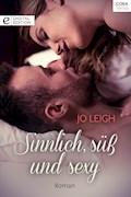 Sinnlich, süß und sexy - Jo Leigh - E-Book
