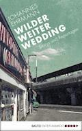 Wilder, weiter, Wedding - Johannes Ehrmann - E-Book