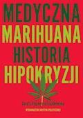 Medyczna Marihuana. Historia hipokryzji - Dorota Rogowska-Szadkowska - ebook