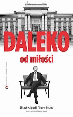 Daleko od miłości - Paweł Reszka - ebook