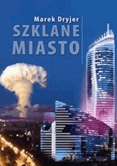 Szklane miasto - Marek Dryjer - ebook