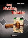 Drei Flaschen Tokaier - Klaus Möckel - E-Book