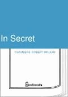 In Secret - Robert William Chambers - ebook