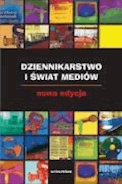 Dziennikarstwo i świat mediów - dr Edward Chudziński, Zbigniew Bauer - ebook