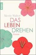 Das Leben drehen - Nicole Walter - E-Book