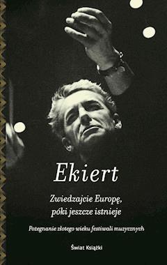 Zwiedzajcie Europę póki jeszcze istnieje - Janusz Ekiert - ebook
