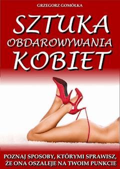 Sztuka obdarowywania kobiet - Grzegorz Gomółka - ebook