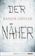 Der Näher - Rainer Löffler - E-Book