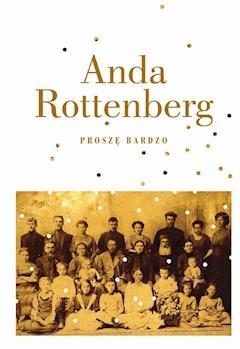 Proszę bardzo - Anda Rottenberg - ebook