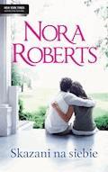 Skazani na siebie - Nora Roberts - ebook