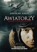 Awiatorzy - Opowieść o polskich lotnikach - Jarosław Sokół - ebook