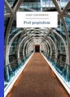 Pod popiołem - Czechowicz, Józef - ebook