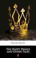 The Happy Prince and Other Tales - Oscar Wilde - ebook
