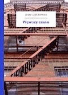 Wąwozy czasu - Czechowicz, Józef - ebook
