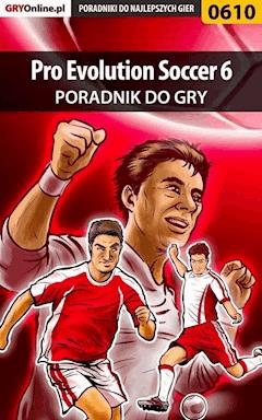 """Pro Evolution Soccer 6 - poradnik do gry - Maciej """"maciek_ssi"""" Bajorek - ebook"""
