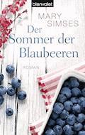 Der Sommer der Blaubeeren - Mary Simses - E-Book