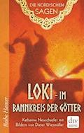 Die Nordischen Sagen. Loki - Im Bannkreis der Götter - Katharina Neuschaefer - E-Book