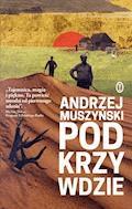 Podkrzywdzie - Andrzej Muszyński - ebook