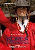 Korea Południowa. Republika żywiołów - Marcin Jacoby - ebook