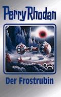 Perry Rhodan 130: Der Frostrubin (Silberband) - H. G. Ewers - E-Book