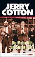 Die Mafia lädt zum Sterben ein - Jerry Cotton - E-Book