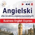 Angielski dla średnio zaawansowanych - Business English Express - Dorota Guzik, Joanna Bruska - audiobook
