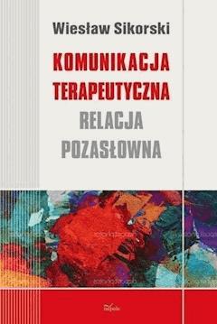 Komunikacja terapeutyczna - Wiesław Sikorski - ebook