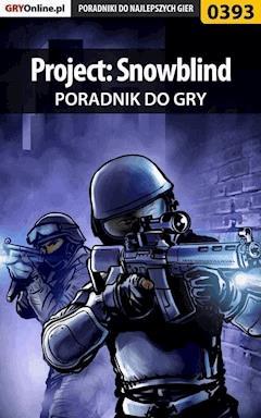 """Project: Snowblind - poradnik do gry - Maciej """"Elrond"""" Myrcha - ebook"""