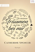 In meinen Träumen bist du bei mir - Catherine Spencer - E-Book