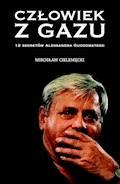 Człowiek z gazu. 12 sekretów Aleksandra Gudzowatego - Mirosław Cielemęcki - ebook