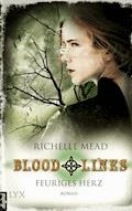 Bloodlines - Feuriges Herz - Richelle Mead - E-Book