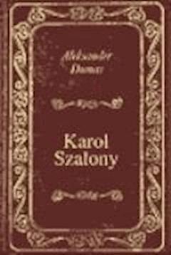 Karol Szalony  - Aleksander Dumas  - ebook