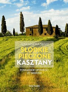 Słodkie pieczone kasztany - Aleksandra Król-Seghi - ebook